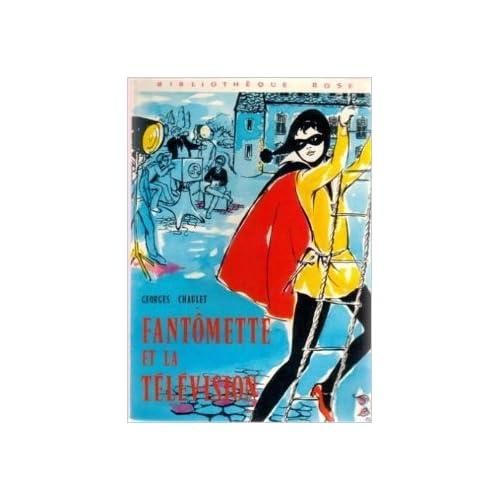 Fantômette et la télévision : Collection : Bibliothèque rose cartonnée & illustrée de Georges Chaulet ,Josette Stephani (Illustrations) ( 31 décembre 1989 )