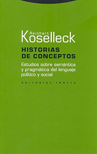 Historias de conceptos: Estudios sobre semántica y pragmática del lenguaje político y social (Estructuras y Procesos. Ciencias Sociales) por Reinhart Koselleck