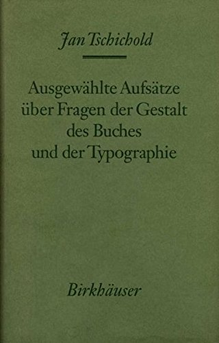 Ausgewählte Aufsätze über Fragen der Gestalt des Buches und der Typographie