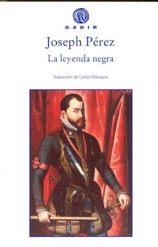 La leyenda negra (Gadir Ensayo y Biografía)