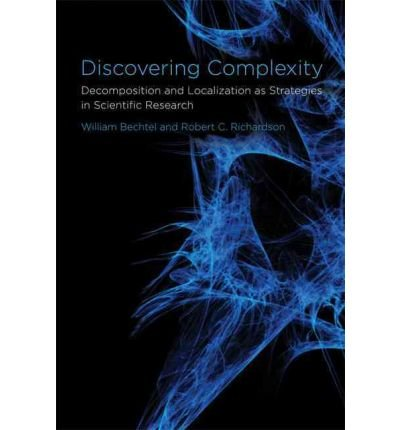 Discovering Complexity: Decomposition and Localization as Strategies in Scientific Research (Paperback) - Common