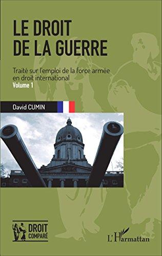 Le droit de la guerre (Volume 1): Trait�...