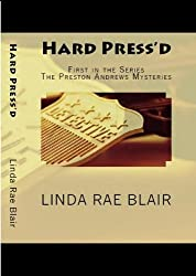 Hard Press'd (The Preston Andrews Mysteries Book 1)