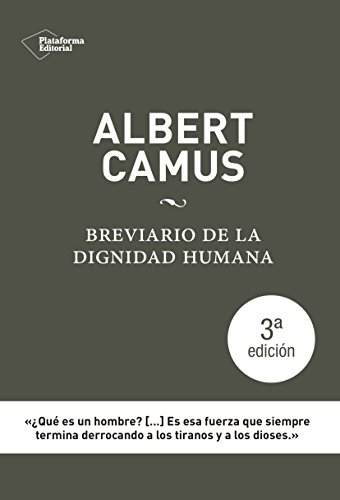 Brevario de la dignidad humana por ALBERT CAMUS