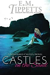 Castles on the Sand by E. M. Tippetts (2012-08-15)