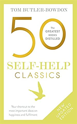 50 Self-Help Classics: Your shortcut to the most important ideas on happiness and fulfilment