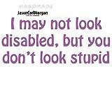 JasonCarlMorgan JCM I May Not Look Disabled Wall Sticker Wall Art Quote Vinyl Wall Sticker, PUR