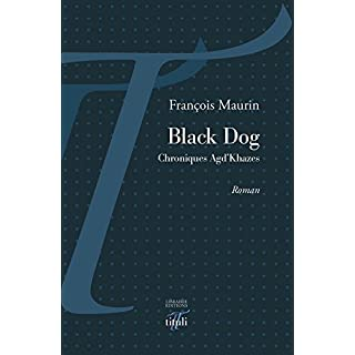 Black Dog: Chroniques Agd'Khazes (ROMAN) (French Edition)