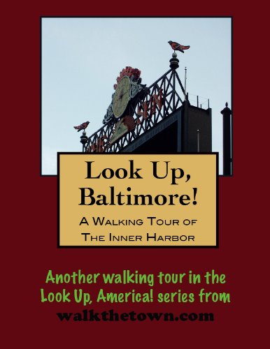 A Walking Tour of Baltimore - Inner Harbor (Look Up, America!) (English Edition)