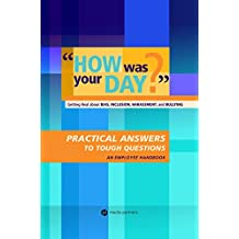 How Was Your Day?: Getting Real about Bias, Inclusion, Harassment and Bullying (English Edition)