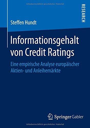 Informationsgehalt von Credit Ratings: Eine empirische Analyse europ?¡üischer Aktien- und Anleihem?¡ürkte by Steffen Hundt (2015-11-06)