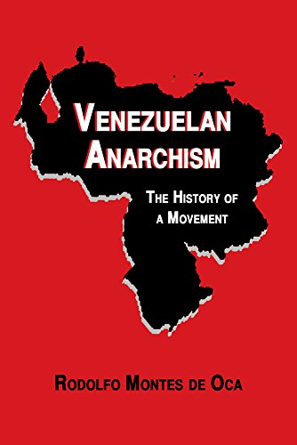 Venezuelan Anarchism: The History of a Movement