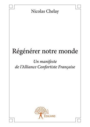 En ligne téléchargement Régénérer notre monde: Un manifeste de l'Alliance Confortiste Française epub pdf