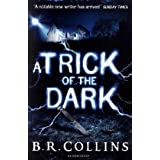A Trick of the Dark by B. R. Collins (2010-09-06)