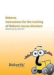 Roberta - Instructions for the Training of Roberta Course Directors (Roberta Series Vol.5) with CD-Rom by Josef Boerding (2009-08-12)