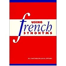 [(Using French Synonyms)] [ By (author) R. E. Batchelor, By (author) Malcolm Offord ] [March, 1993]