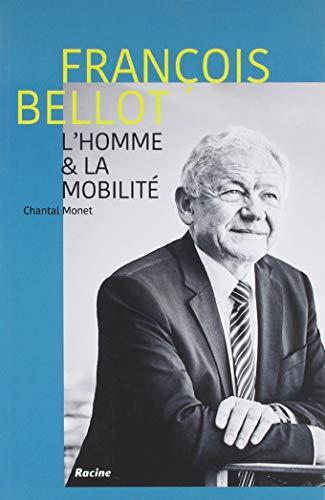 François Bellot. l'Homme et la Mobilite