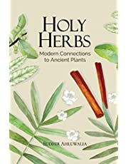 Holy Herbs Modern Connections to Ancient Plants