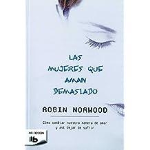 Las Mujeres Que Aman Demasiado/Women Who Love Too Much (Zeta No Ficcion)