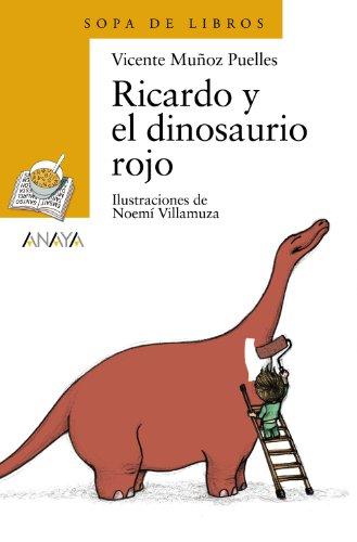 Ricardo y el dinosaurio rojo (Literatura Infantil (6-11 Años) - Sopa De Libros)