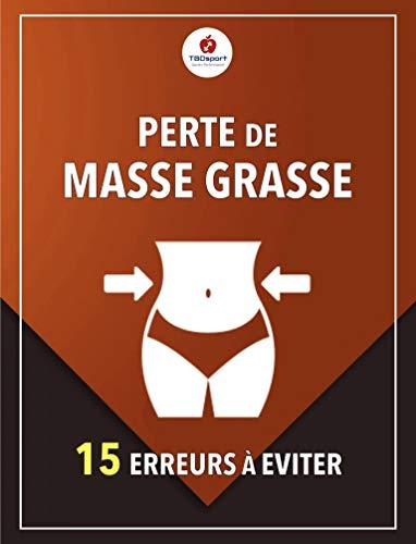 Couverture du livre Perte de masse grasse, 15 erreurs à éviter
