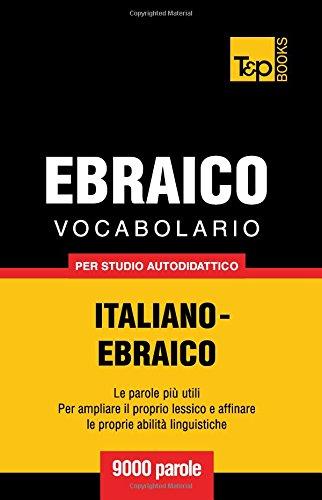 Vocabolario Italiano-Ebraico per studio autodidattico - 9000 parole