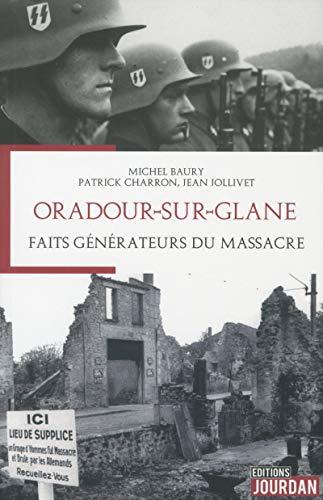 Oradour-sur-Glane - Faits générateurs du massacre