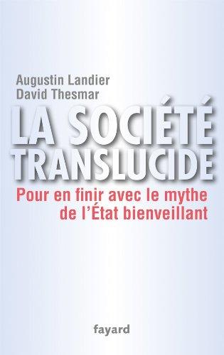 La société translucide: Pour en finir avec le mythe de l'État bienveillant