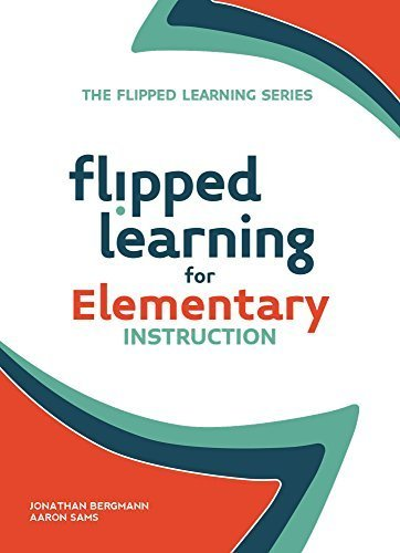 Flipped Learning for Elementary Instruction by Jonathan Bergmann (2016-02-21)