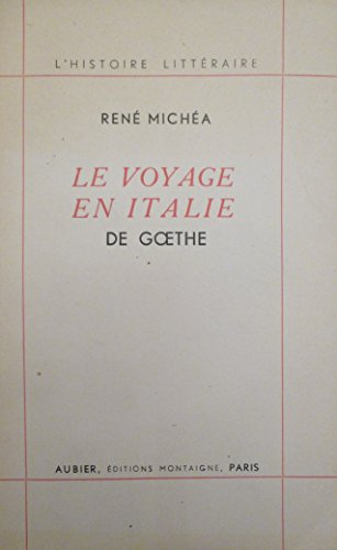 goethe-voyage-en-italie-italienische-reise-introduction-par-rene-michea-traduction-par-j-naujac