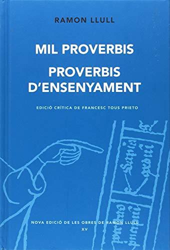 Mil Proverbis. Proverbis D'Ensenyament (Nova edició de les obres de Ramon Llull) por Ramon Llull