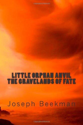 LITTLE ORPHAN ANVIL The Gravelands of Fate: Volume 3