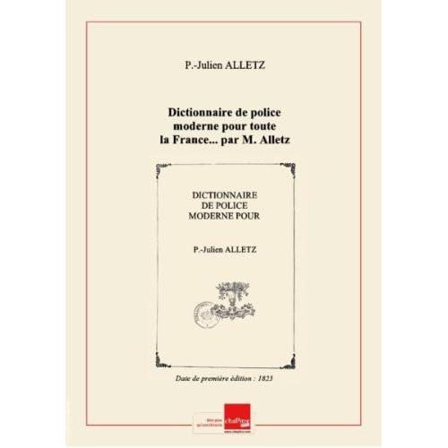 Dictionnaire depolicemoderne pourtoutelaFrance…parM. Alletz, … Edition 2, Tome 2 [Edition de 1823]
