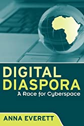 Digital Diaspora: A Race for Cyberspace (SUNY Series, Cultural Studies in Cinema/Video)