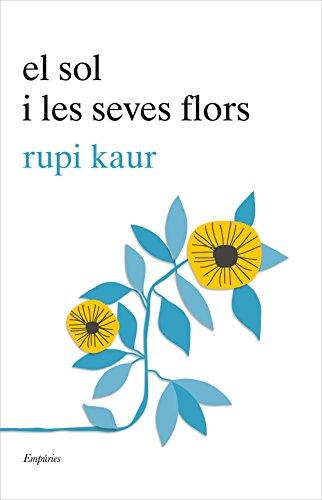 El sol i les seves flors (EMPURIES NARRATIVA)