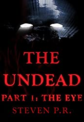The Undead - Part 1: The Eye (English Edition)