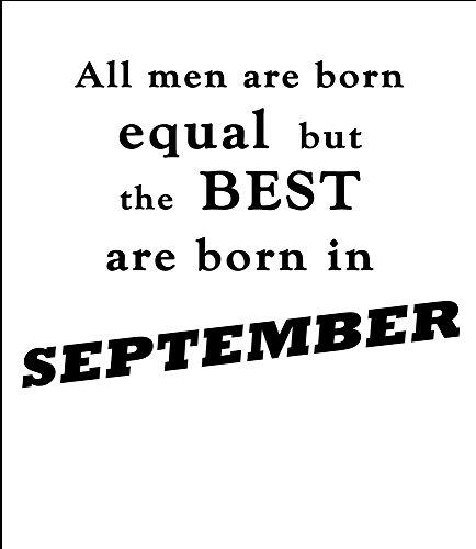 """""""Best Men are Born in September"""" Geburtstagsgeschenk T-Shirt Weiß Schwartz"""