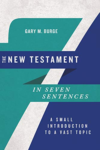 The New Testament in Seven Sentences: A Small Introduction to a Vast Topic (Introductions in Seven Sentences) (English Edition)