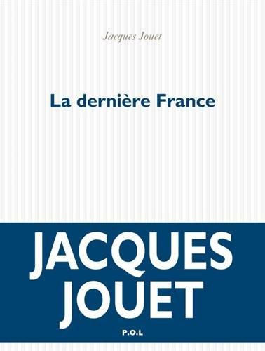 La dernière France : roman