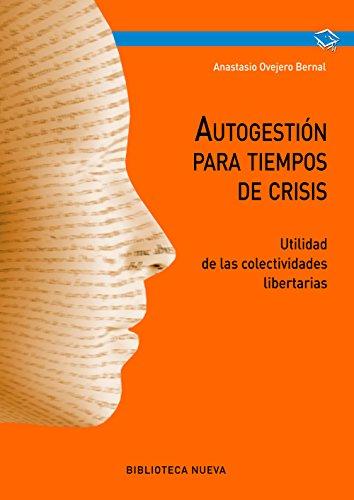 AUTOGESTIÓN PARA TIEMPOS DE CRISIS (Obras de referencia) por ANASTASIO OVEJERO BERNAL