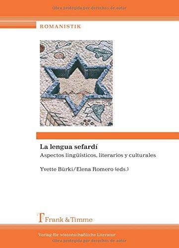 La lengua sefardí: Aspectos Lingüísticos, Literarios Y Culturales (Romanistik)