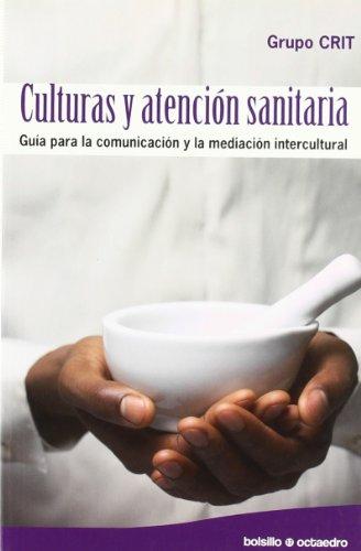 Culturas y atención sanitaria: Guía para la comunicación y la mediación intercultural (Octaedro Bolsillo)