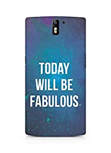 AMEZ today will be fabulous Back Cover For Oneplus One