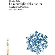 Le meraviglie della natura: Introduzione all'alchimia (Italian Edition)