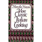 More Classic Italian Cooking by Marcella Hazan (1984-07-12)