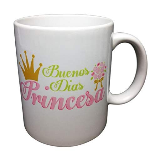 Taza Frase Buenos DÍAS Princesa Regalo para LA Princesa DE TU Vida. Regalo DE Amor ROMANTICO San Valentin