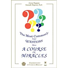 The Most Commonly Asked Questions About 'A Course in Miracles' by Gloria Wapnick (1995-03-01)