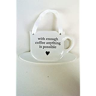 Four Seasons- Kitchen Plaque With Enough Coffee Anything is Possible - White Ceramic Tea Cup Hanging Sign White Black Kitchen