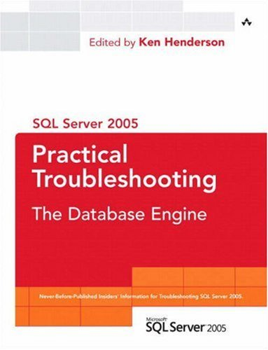 SQL Server 2005 Practical Troubleshooting: The Database Engine (2006-12-18) par unknown