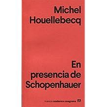 En presencia de Schopenhauer (Nuevos cuadernos Anagrama)